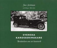 Svenska karosserimakare : ber�ttelsen om ett hantverk (inbunden)