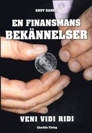 En finansmans bekännelser : veni vidi ridi