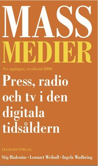 Massmedier : press, radio och tv i den digitala tids�ldern (inbunden)