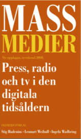Massmedier : press, radio och tv i den digitala tids�ldern (pocket)