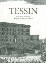 Tessin Nicodemus Tessin d.y. Kunglig arkitekt och visionär