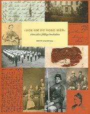 Ack om du vore h�r : 1800-talets folkliga brevkultur (inbunden)