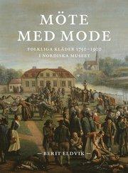 Möte med mode : Folkliga kläder 1750-1900 i Nordiska museet