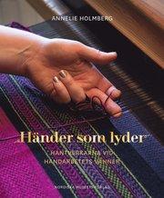Händer som lyder : hantverkarna vid Handarbetets Vänner