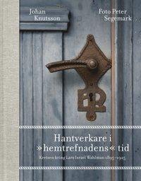 Hantverkare i hemtrefnadens tid : Kretsen kring Lars Israel Wahlman (inbunden)