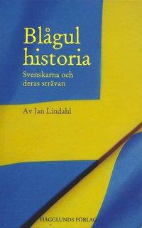 Bl�gul historia : svenskarna och deras str�vanden (kartonnage)