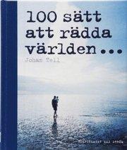 100 sätt att rädda världen (inbunden)