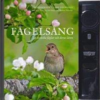 F�gels�ng : 150 svenska f�glar och deras l�ten (inbunden)
