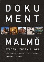 Dokument Malm�; staden i tusen bilder (inbunden)