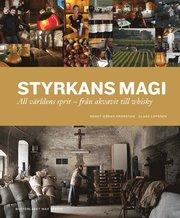 Styrkans magi : all v�rldens sprit - fr�n akvavit till whisky (inbunden)