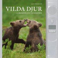 Vilda djur : 100 fantastiska arter och deras l�ten (inbunden)