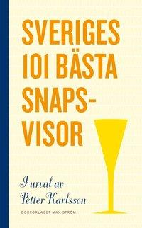 Sveriges 101 b�sta snapsvisor (bok) (h�ftad)