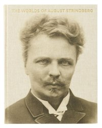 The worlds of August Strindberg (inbunden)