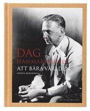 Dag Hammarskjöld – Att bära världen : Att bära världen
