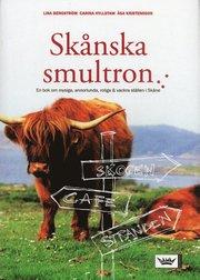 Sk�nska smultron : en bok om mysiga, annorlunda, roliga & vackra st�llen i Sk�ne (h�ftad)