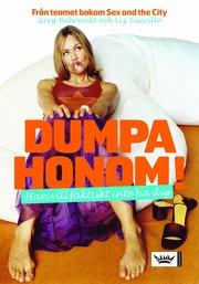Dumpa honom! : han vill faktiskt inte ha dig (h�ftad)