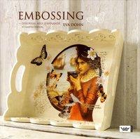 Embossing : dekorera med spännande stämpelteknik (kartonnage)