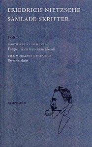 Samlade skrifter : bortom gott och ont : f�rspel till en framtidens(band 7) (h�ftad)