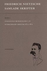 Samlade skrifter : Otidsenliga betraktelser : efterl�mnade skrifter 1872- (h�ftad)