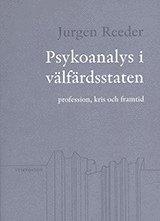 Psykoanalys i välfärdsstaten : profession kris och framtid
