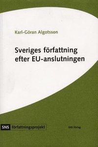 Sveriges f�rfattning efter EU-anslutningen (h�ftad)