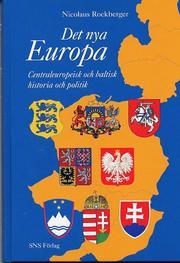 Det nya Europa : centraleuropeisk och baltisk historia och politik
