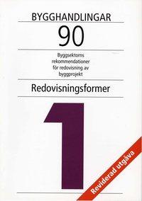 Bygghandlingar 90 del 1: Redovisningsformer (pocket)