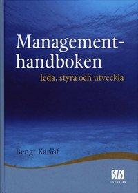 Managementhandboken - leda, styra och utveckla (h�ftad)