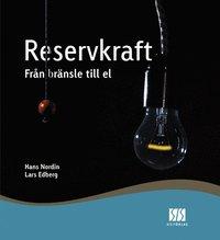 Reservkraft - fr�n br�nsle till el (inbunden)