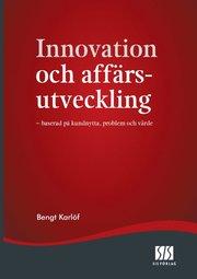 Innovation och affärsutveckling – baserad på kundnytta problem och värde