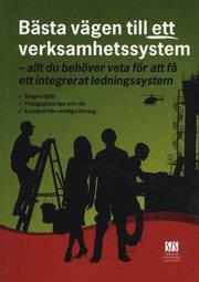 Bästa vägen till ett verksamhetssystem : allt du behöver veta för att få ett integrerat ledningssystem