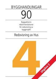 Bygghandlingar 90 : byggsektorns rekommendationer för redovisning av byggprojekt. D. 4 Redovisning av hus