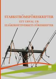 Starkströmsföreskrifter : ett urval ur Elsäkerhetsverkets föreskrifter