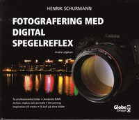 Fotografering med digital spegelreflex (inbunden)