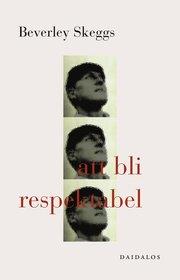 Att bli respektabel : konstruktioner av klass och k�n (h�ftad)