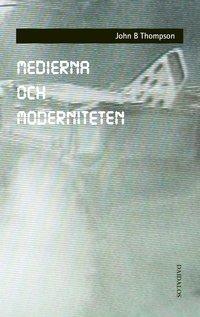 Medierna Och Moderniteten (h�ftad)