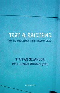 Text och existens : hermeneutik m�ter samh�llsvetenskap (kartonnage)