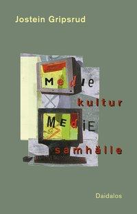 Mediekultur och mediesamh�lle (h�ftad)