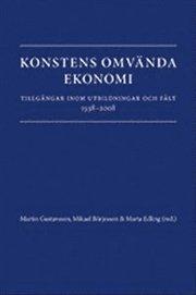 Konstens omvända ekonomi. Tillgångar inom utbildningar och fält 1938-2008