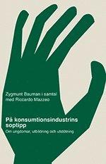 P� konsumtionsindustrins soptipp : om ungdomar, utbildning och utst�tning (h�ftad)