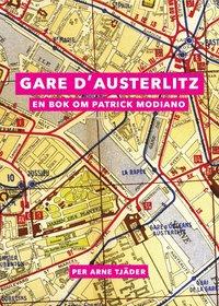 Gare d'Austerlitz : en bok om Patrick Modiano (h�ftad)