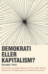 Demokrati eller kapitalism? : Europa i kris (h�ftad)