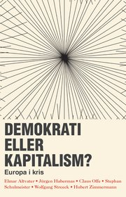 Demokrati eller kapitalism? : Europa i kris