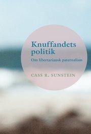 Knuffandets politik : om libertariansk paternalism