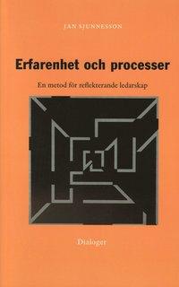 Erfarenhet och processer : en metod f�r reflekterande ledarskap (h�ftad)