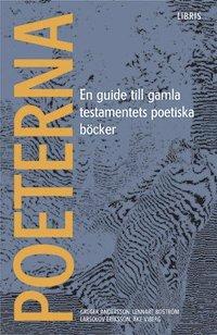 Poeterna : en guide till Gamla testamentets poetiska b�cker (h�ftad)