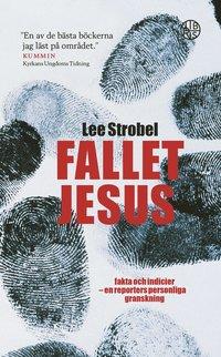 Fallet Jesus : fakta och indicier en reporters personliga granskning : (pocket)