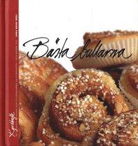 B�sta bullarna : de godaste degarna och fyllningarna ur kyrkkaffe - och n�gra till (inbunden)