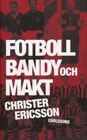 Fotboll, bandy och makt : idrott i bruksamh�llet (inbunden)