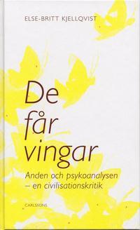 De f�r vingar : anden och psykoanalysen - en civilisationskritik (inbunden)